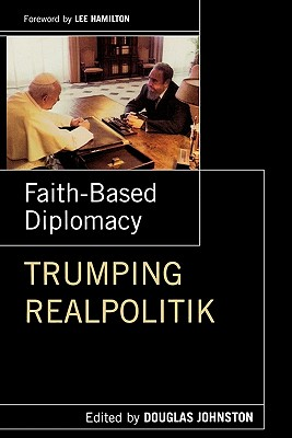 Faith-Based Diplomacy By Johnston, Douglas (EDT)