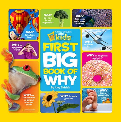 National Geographic Little Kids First Big Book of Why By Shields, Amy