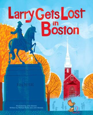 Larry Gets Lost in Boston By Skewes, John (ILT)/ Skewes, John/ Mullin, Michael